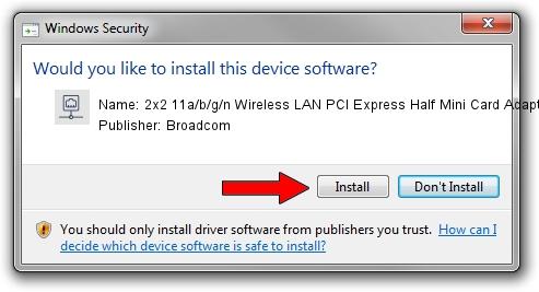 Broadcom 2x2 11a/b/g/n Wireless LAN PCI Express Half Mini Card Adapter driver installation 1422732
