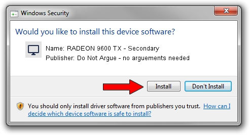 Do Not Argue - no arguements needed RADEON 9600 TX - Secondary driver installation 1444988